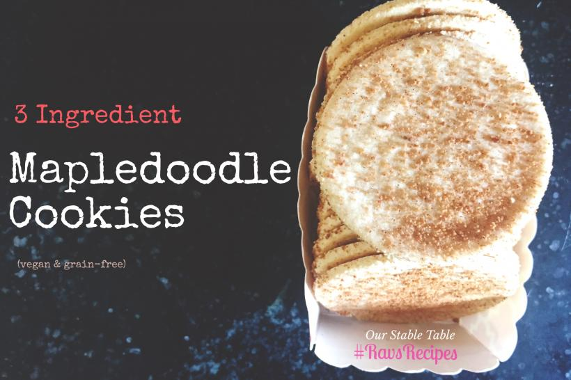 #RavsRecipes: Mapledoodle Vegan And Grain-Free Cookie Recipe