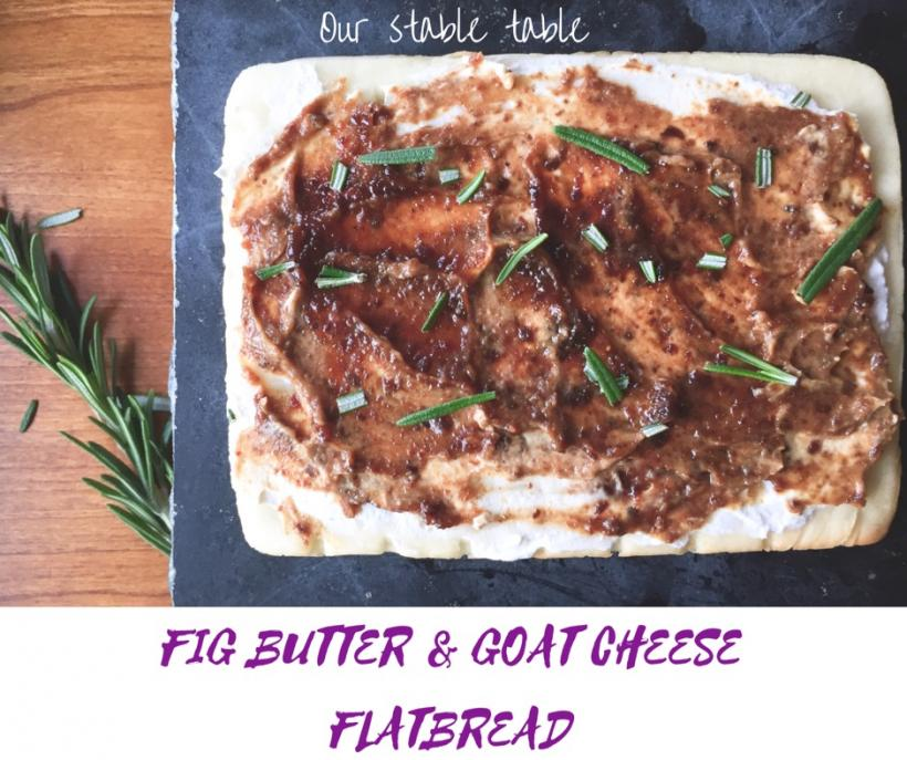 Fig Butter and Goat Cheese Flatbread