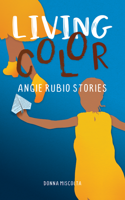 Donna Miscolta's Living Color: Angie Rubio Stories
