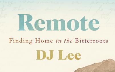 DJ Lee's Remote: Finding Home in the Bitterroots