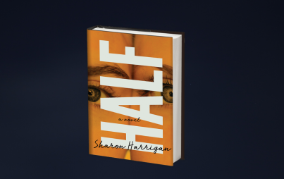 HALF by Sharon Harrigan